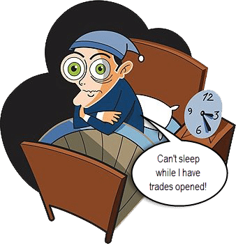 trader can't sleep while trades are open